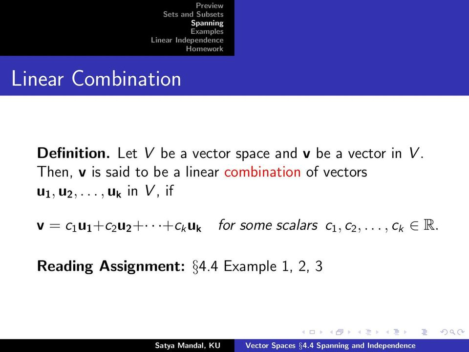 Then, v is said to be a linear combination of vectors u 1,u 2,.
