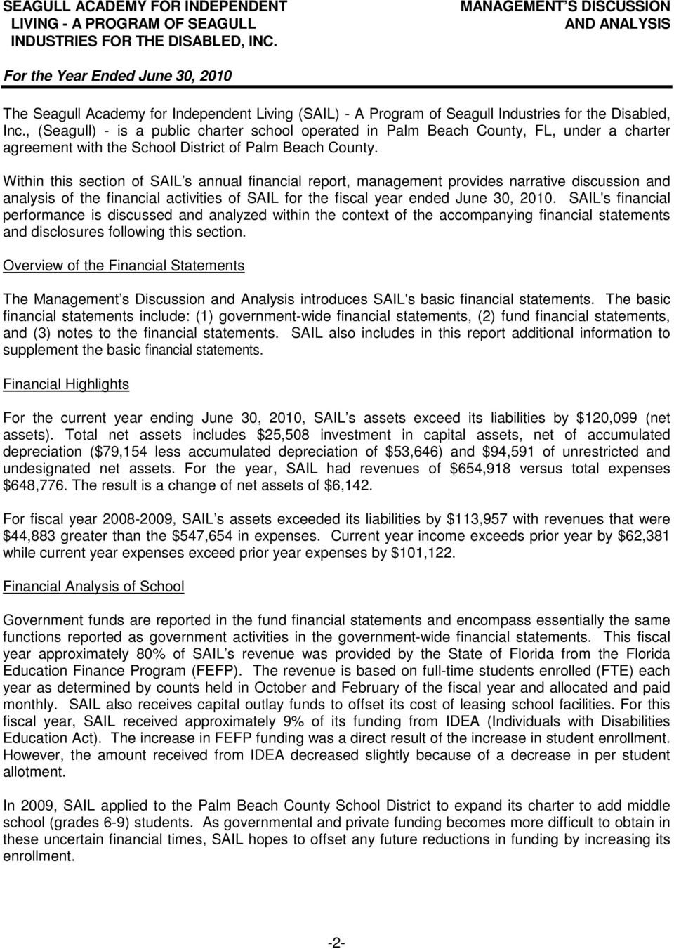Within this section of SAIL s annual financial report, management provides narrative discussion and analysis of the financial activities of SAIL for the fiscal year ended June 30, 2010.