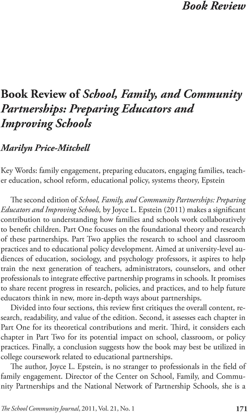 Joyce L. Epstein (2011) makes a significant contribution to understanding how families and schools work collaboratively to benefit children.