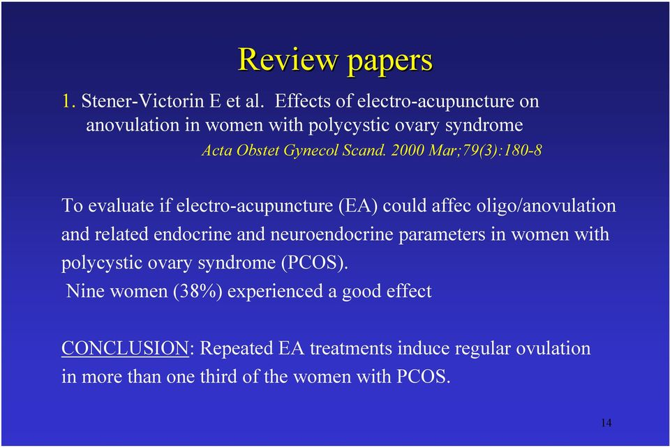 2000 Mar;79(3):180-8 To evaluate if electro-acupuncture (EA) could affec oligo/anovulation and related endocrine and