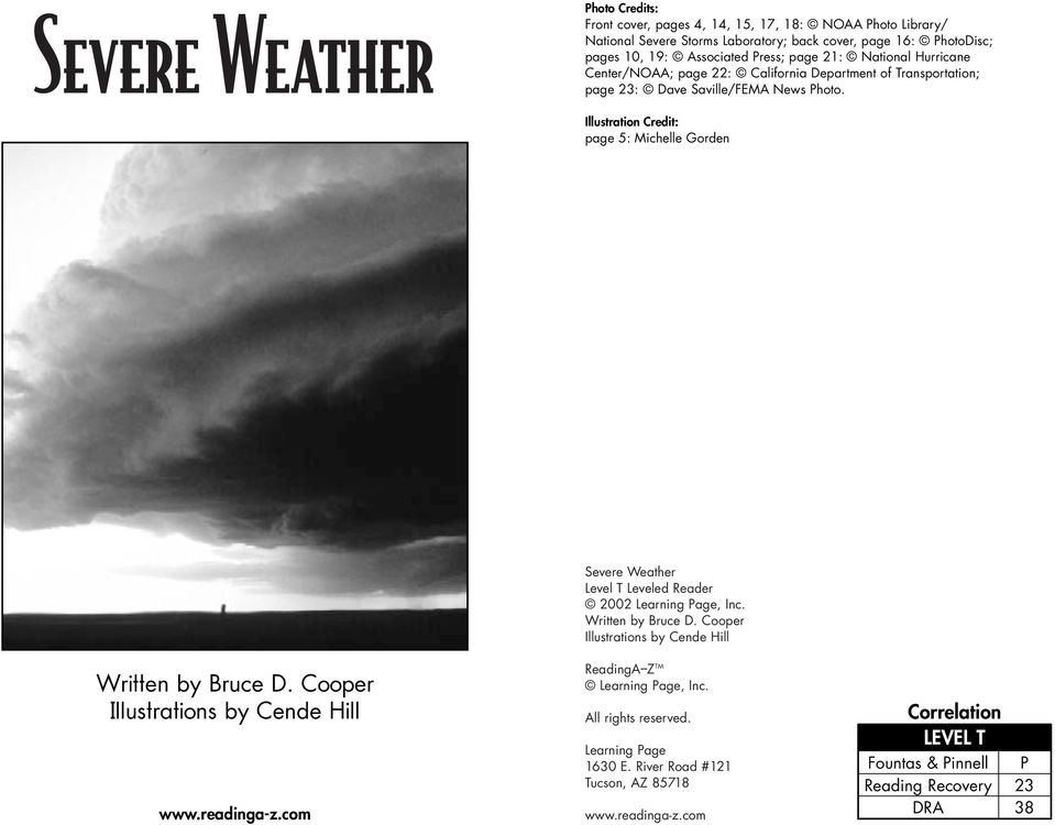 Illustration Credit: page 5: Michelle Gorden Severe Weather Level T Leveled Reader 2002 Learning Page, Inc. Written by Bruce D. Cooper Illustrations by Cende Hill Written by Bruce D.