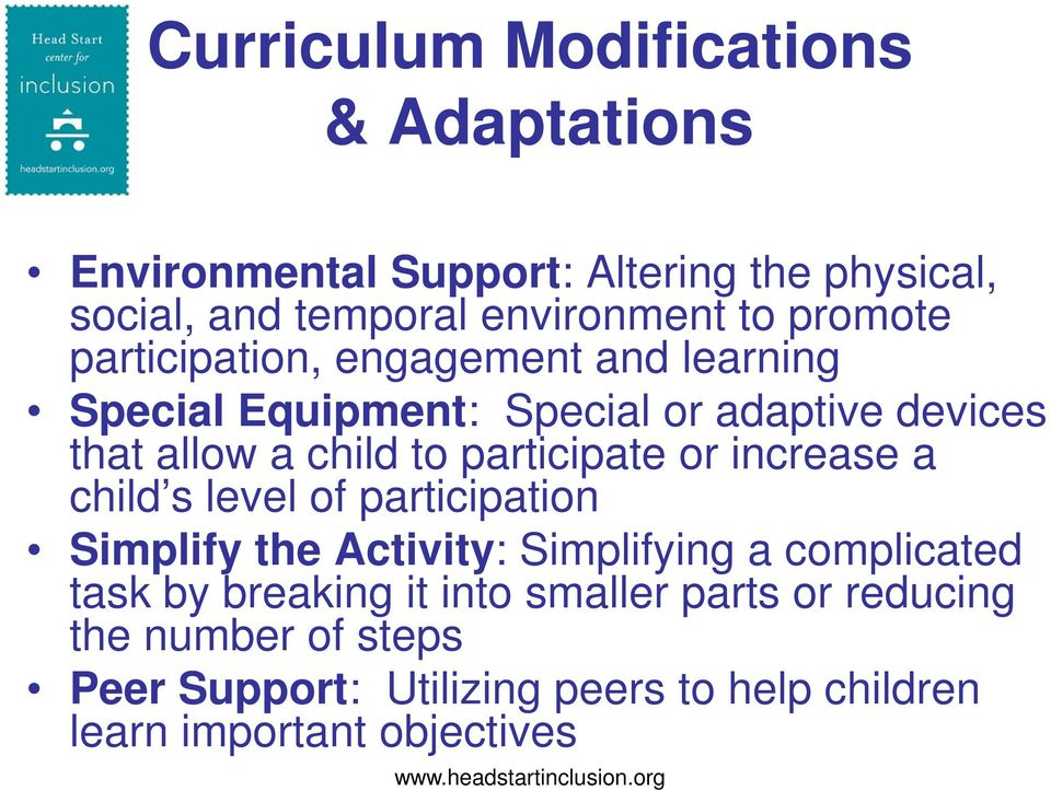 increase a child s level of participation Simplify the Activity: Simplifying a complicated task by breaking it into smaller