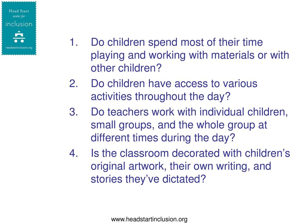 Do teachers work with individual children, small groups, and the whole group at different times during