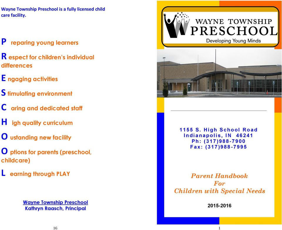 staff H igh quality curriculum O ustanding new facility O ptions for parents (preschool, childcare) L earning through PLAY Wayne Township