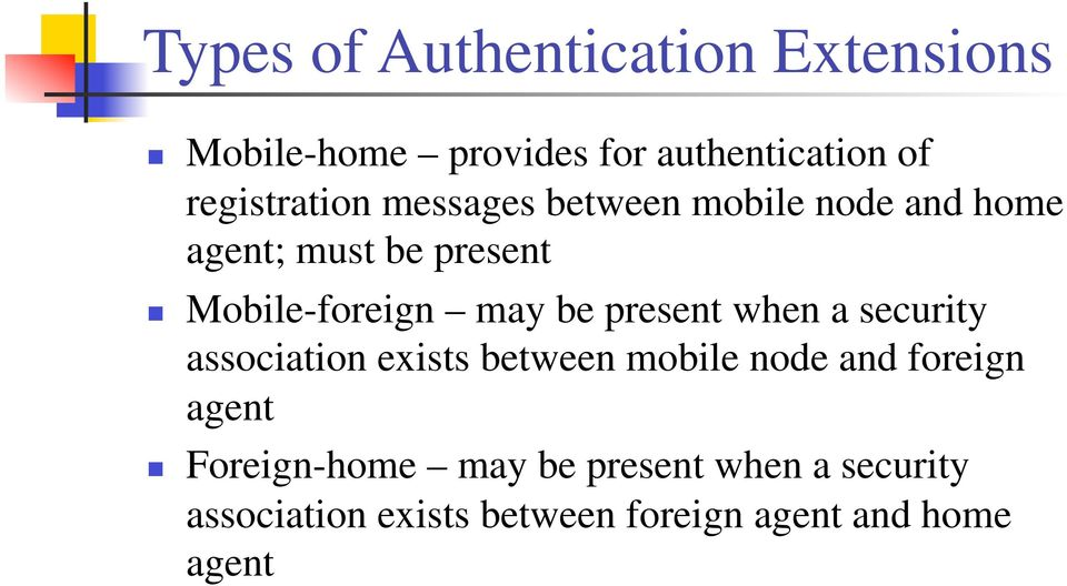 may be present when a security association exists between mobile node and foreign agent