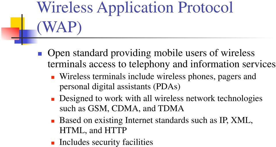 digital assistants (PDAs) Designed to work with all wireless network technologies such as GSM, CDMA,