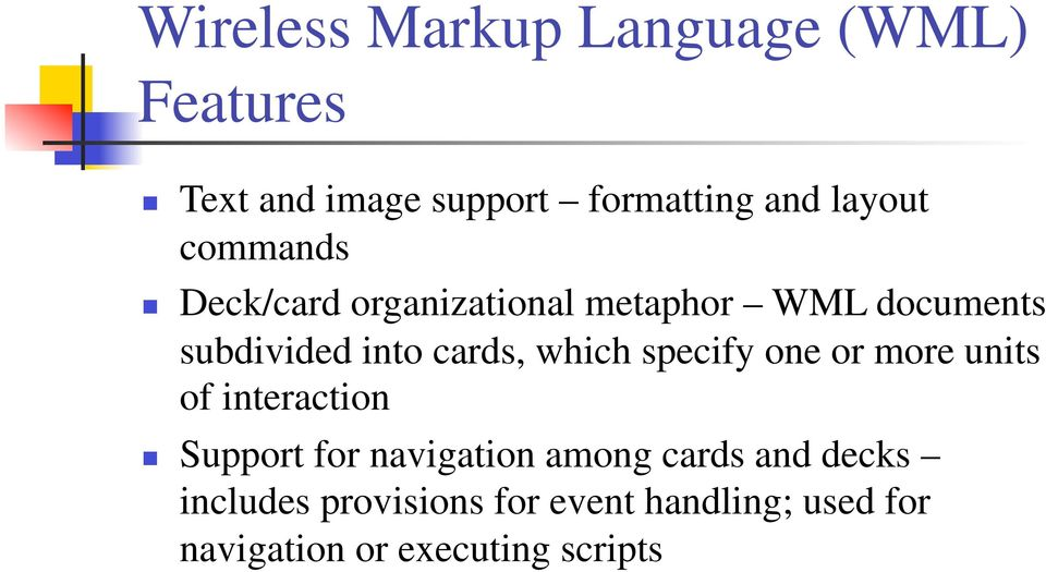 which specify one or more units of interaction Support for navigation among cards