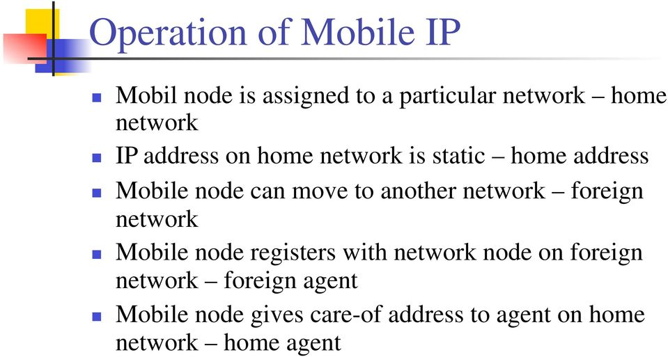 network foreign network Mobile node registers with network node on foreign network