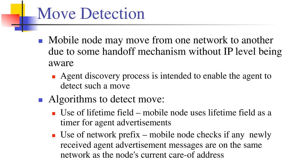 lifetime field mobile node uses lifetime field as a timer for agent advertisements Use of network prefix mobile node
