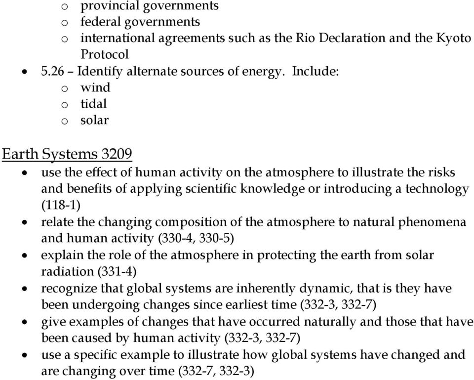 (118-1) relate the changing composition of the atmosphere to natural phenomena and human activity (330-4, 330-5) explain the role of the atmosphere in protecting the earth from solar radiation
