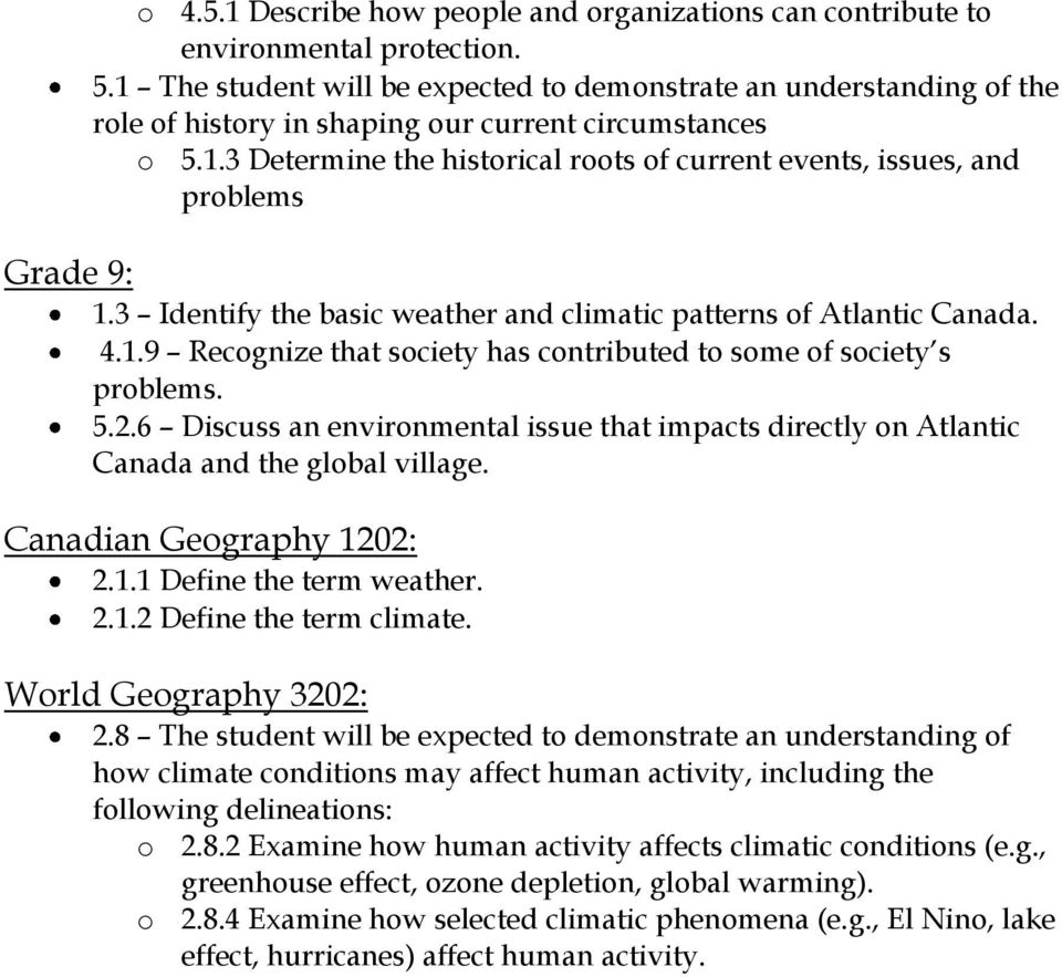 3 Identify the basic weather and climatic patterns of Atlantic Canada. 4.1.9 Recognize that society has contributed to some of society s problems. 5.2.