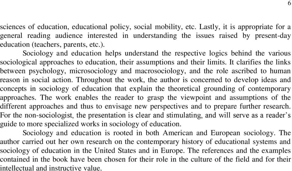 Sociology and education helps understand the respective logics behind the various sociological approaches to education, their assumptions and their limits.