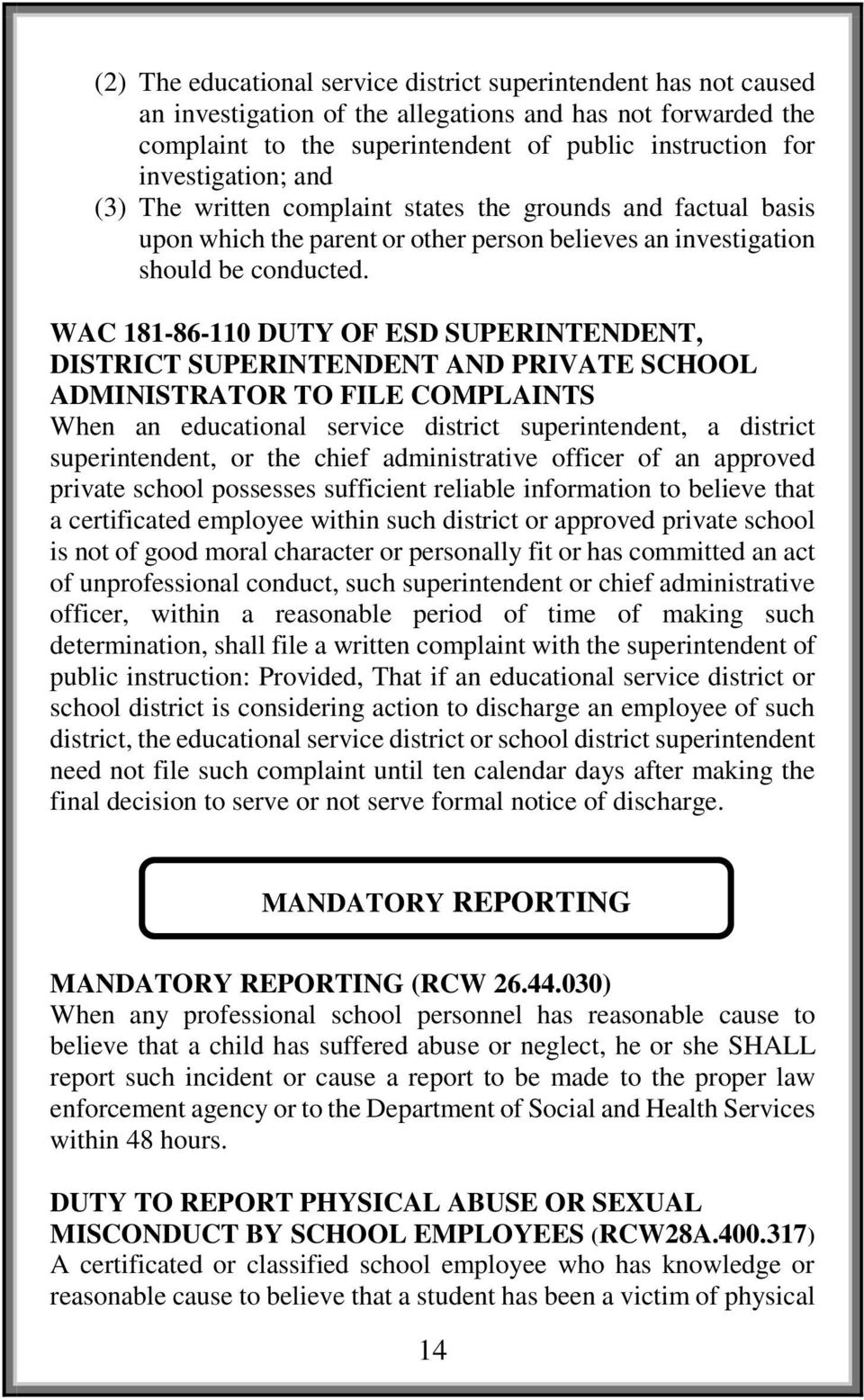 WAC 181-86-110 DUTY OF ESD SUPERINTENDENT, DISTRICT SUPERINTENDENT AND PRIVATE SCHOOL ADMINISTRATOR TO FILE COMPLAINTS When an educational service district superintendent, a district superintendent,