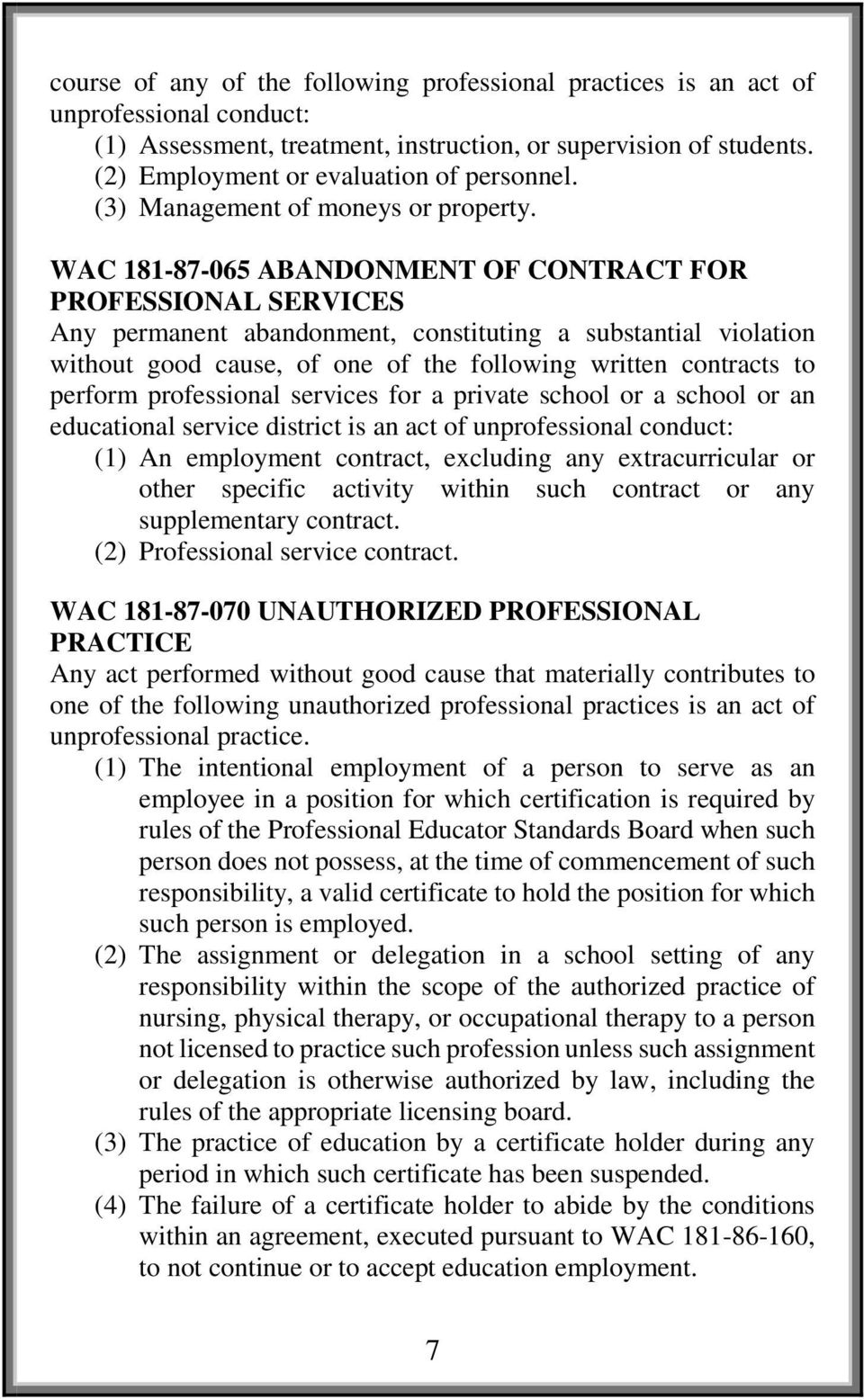 WAC 181-87-065 ABANDONMENT OF CONTRACT FOR PROFESSIONAL SERVICES Any permanent abandonment, constituting a substantial violation without good cause, of one of the following written contracts to