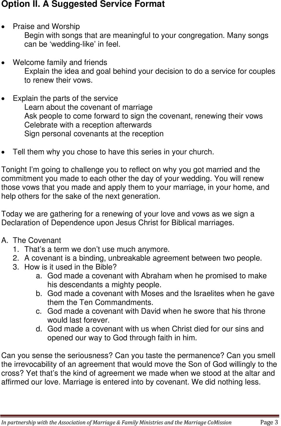 Explain the parts of the service Learn about the covenant of marriage Ask people to come forward to sign the covenant, renewing their vows Celebrate with a reception afterwards Sign personal