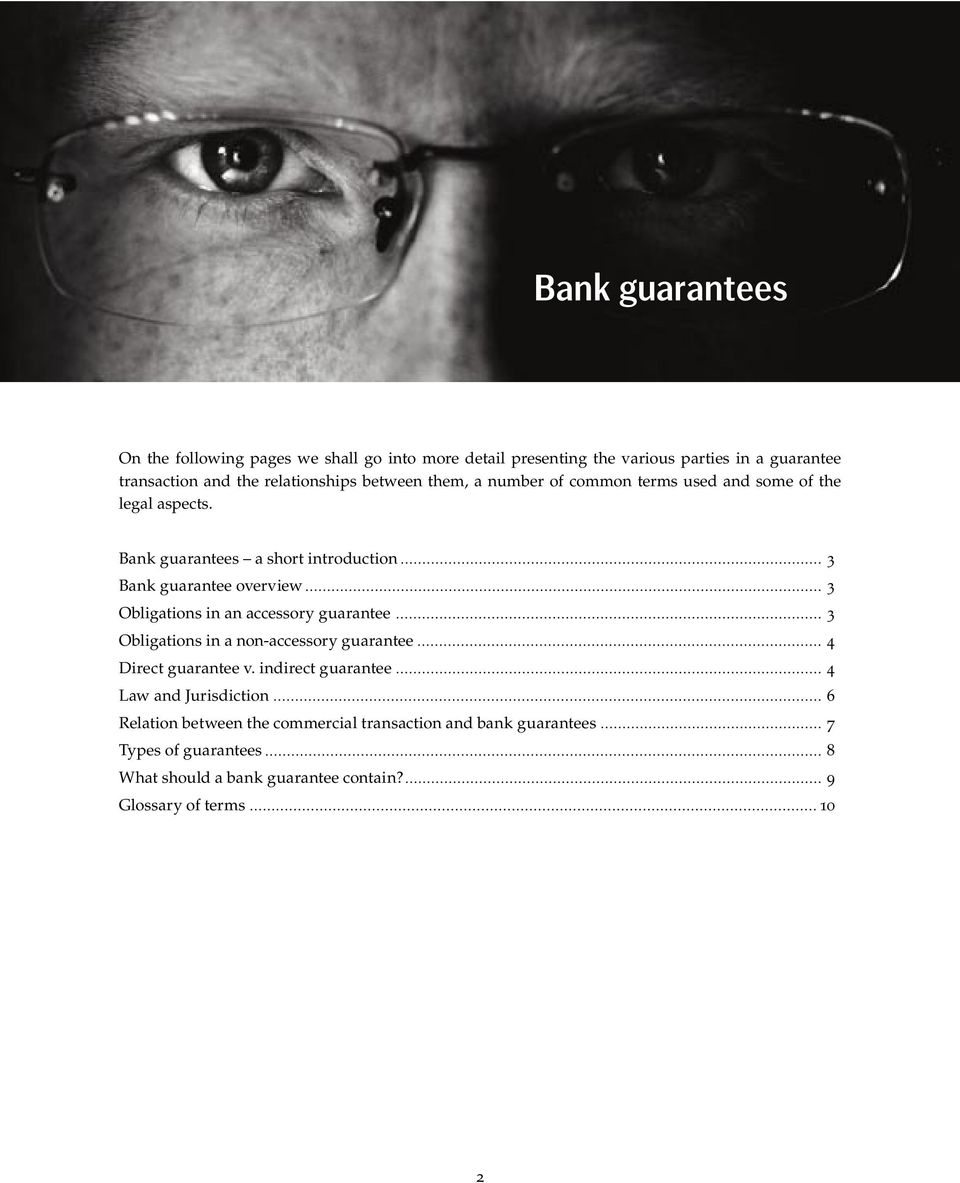 Bank guarantees a short introduction 3 Bank guarantee overview 3 Obligations in an accessory guarantee 3 Obligations in a non-accessory guarantee