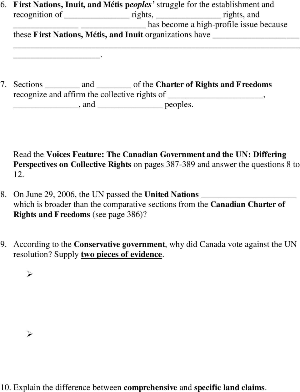 Read the Voices Feature: The Canadian Government and the UN: Differing Perspectives on Collective Rights on pages 387-389 and answer the questions 8
