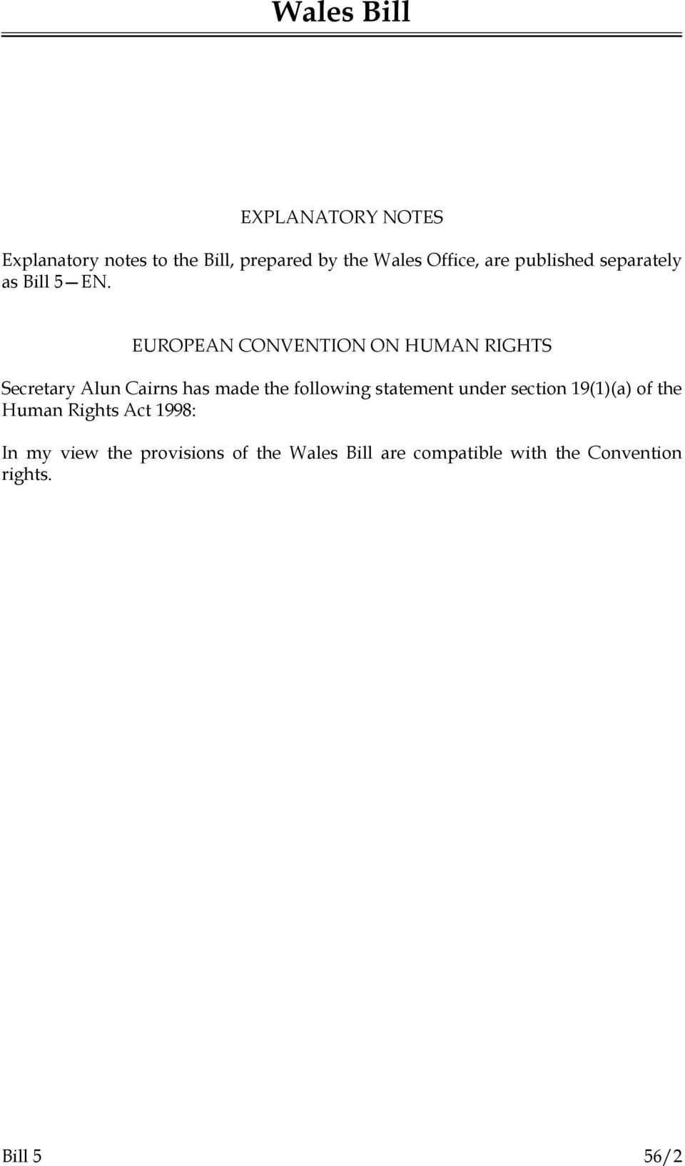EUROPEAN CONVENTION ON HUMAN RIGHTS Secretary Alun Cairns has made the following