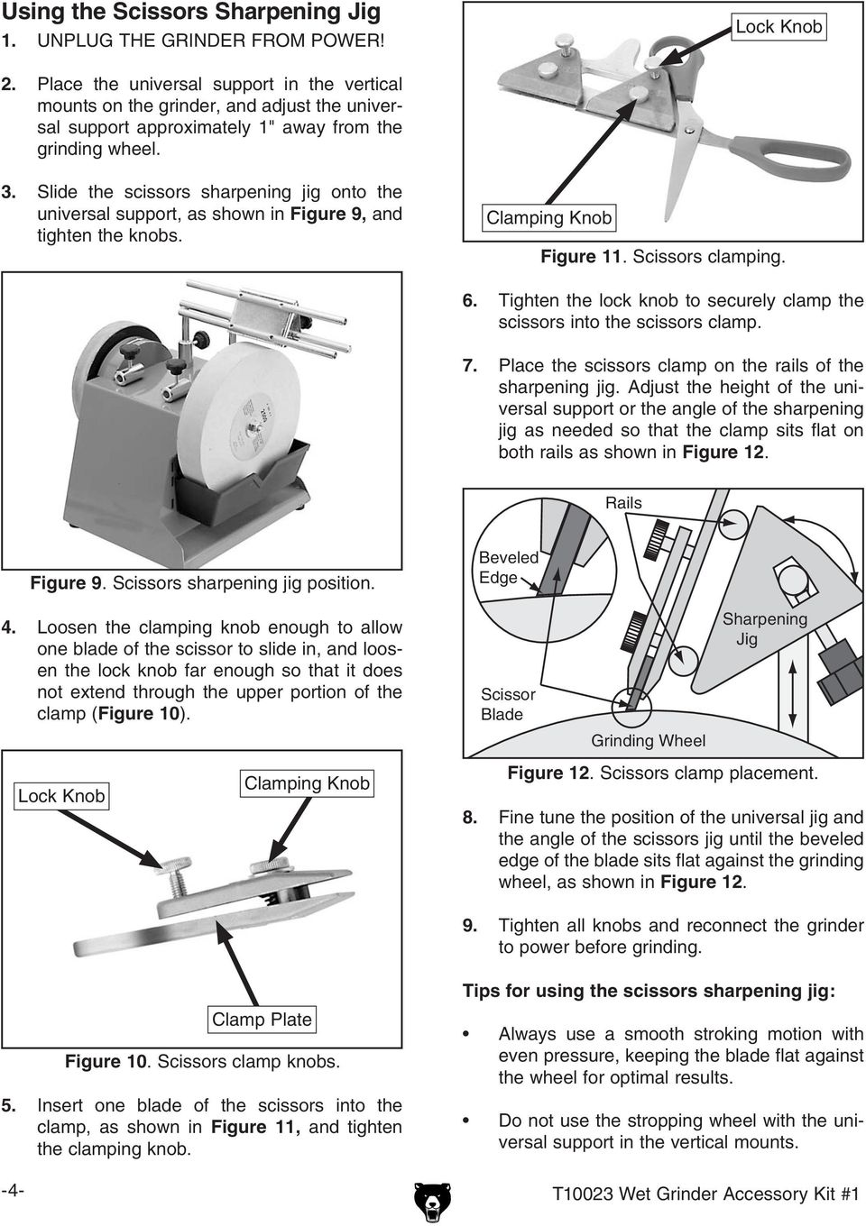 Slide the scissors sharpening jig onto the universal support, as shown in Figure 9, and tighten the knobs. Figure. Scissors clamping. 6.