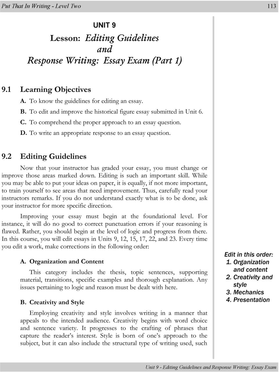 2 Editing Guidelines Now that your instructor has graded your essay, you must change or improve those areas marked down. Editing is such an important skill.