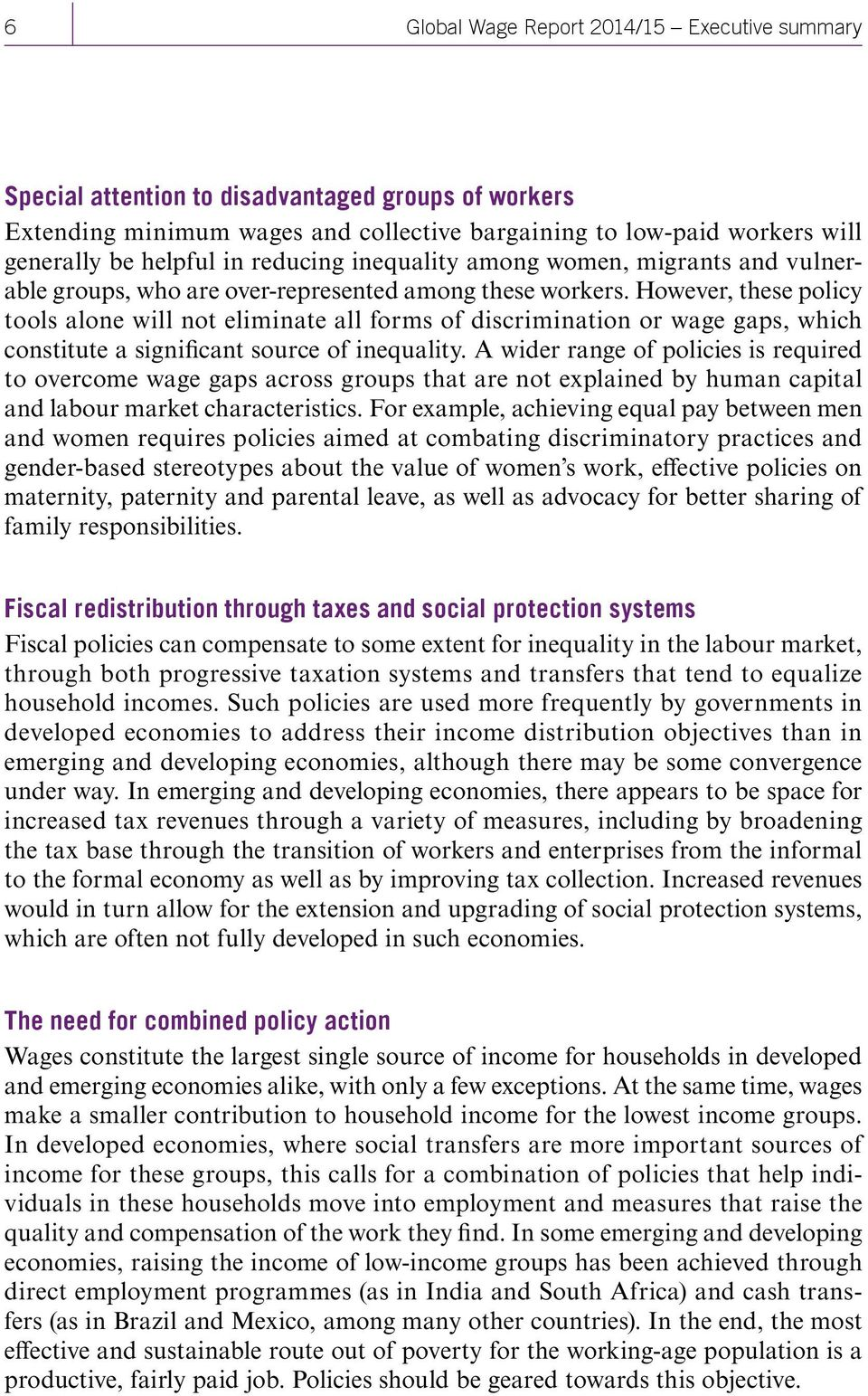 However, these policy tools alone will not eliminate all forms of discrimination or wage gaps, which constitute a significant source of inequality.