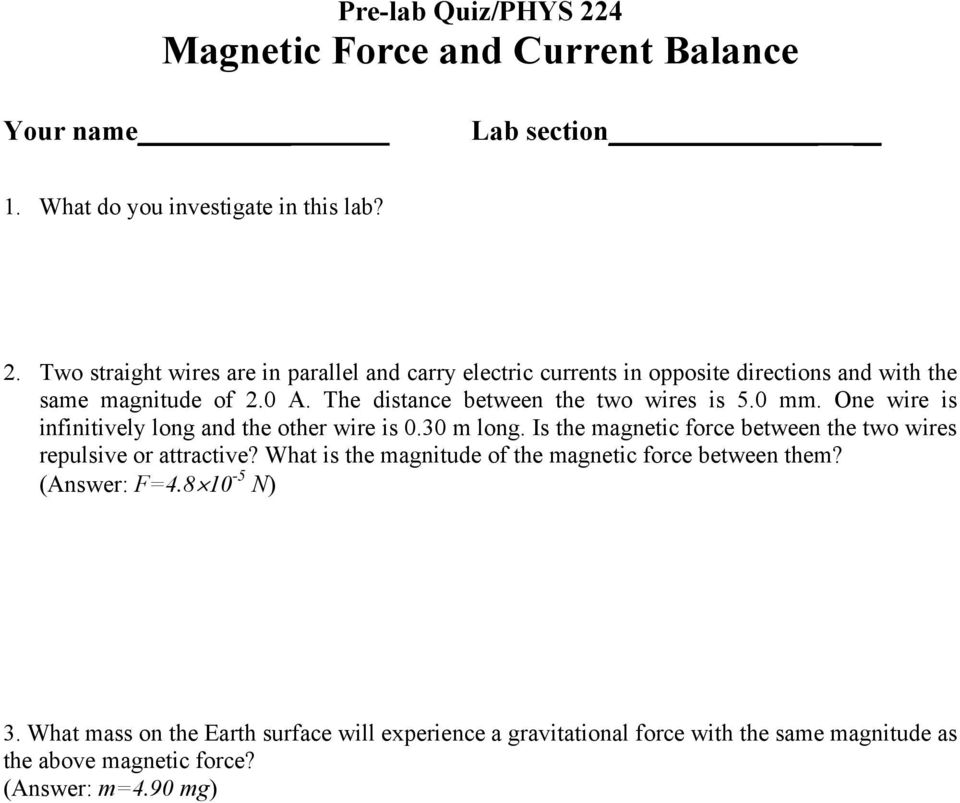 Is the magnetic force between the two wires repulsive or attractive? What is the magnitude of the magnetic force between them? (Answer: F=4.8 10-5 N) 3.