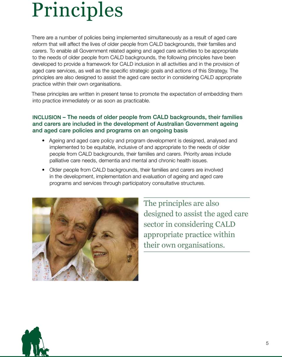 framework for CALD inclusion in all activities and in the provision of aged care services, as well as the specific strategic goals and actions of this Strategy.