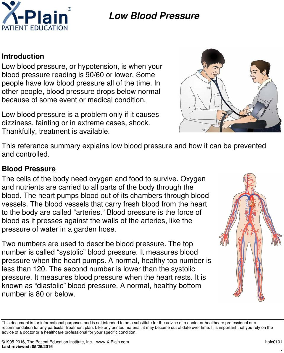 Thankfully, treatment is available. This reference summary explains low blood pressure and how it can be prevented and controlled. Blood Pressure The cells of the body need oxygen and food to survive.