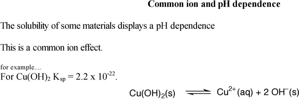 common ion effect. for example.