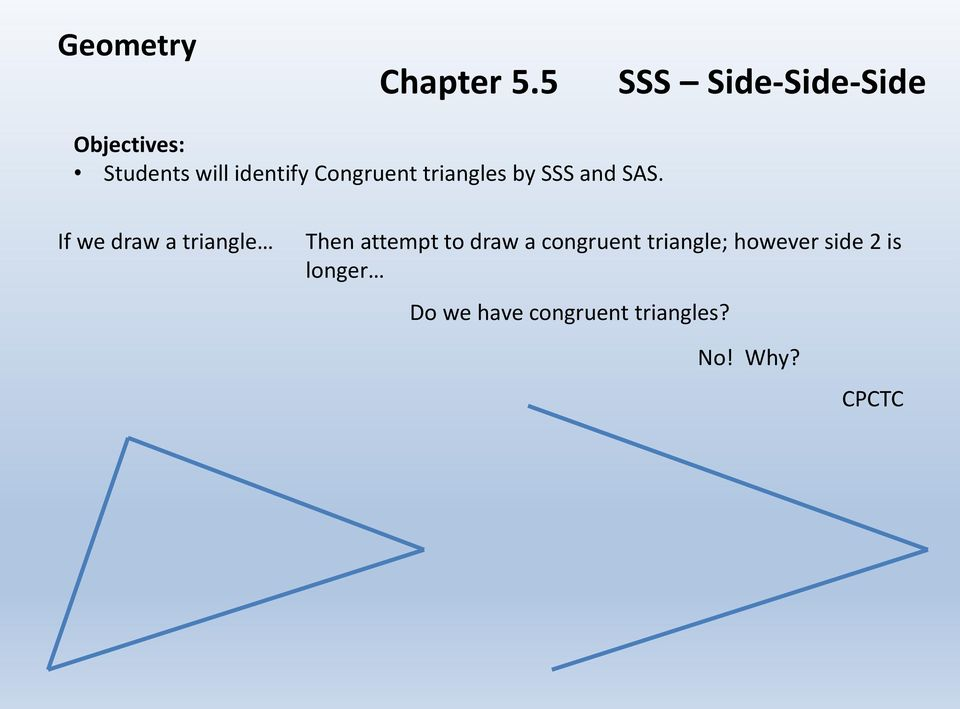 triangles by SSS and SAS.