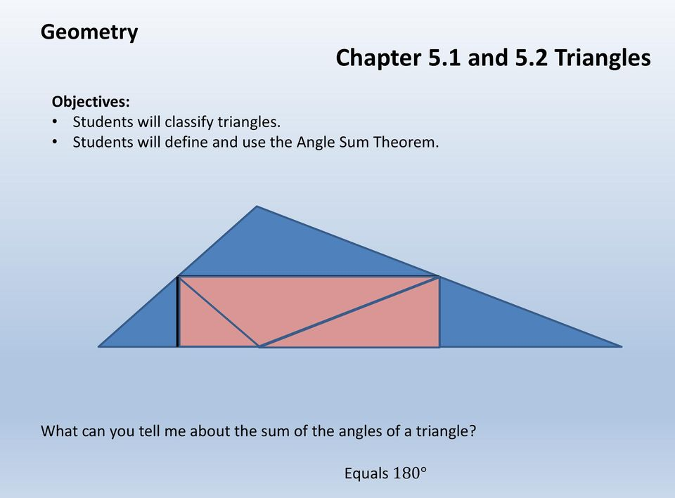 Students will define and use the Angle Sum