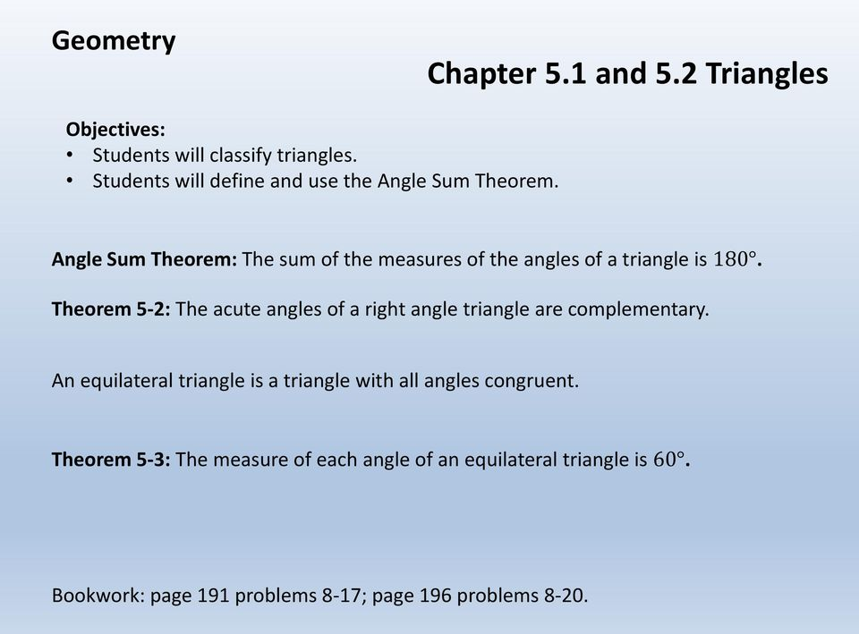 Theorem 5-2: The acute angles of a right angle triangle are complementary.