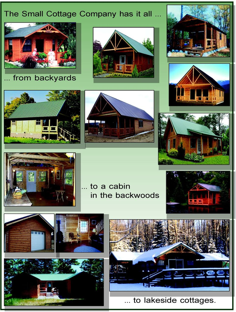 .. to a cabin in the backwoods.