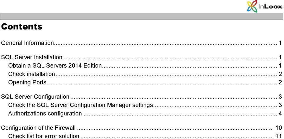 .. 2 SQL Server Configuration... 3 Check the SQL Server Configuration Manager settings.
