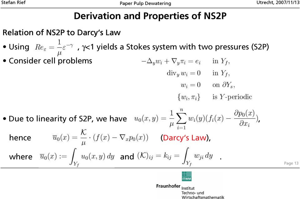 pressures (S2P) Consider cell problems Due to linearity