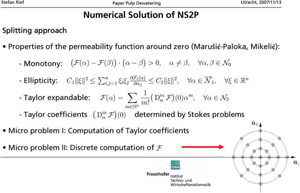 Taylor expandable: - Taylor coefficients determined by Stokes problems Micro