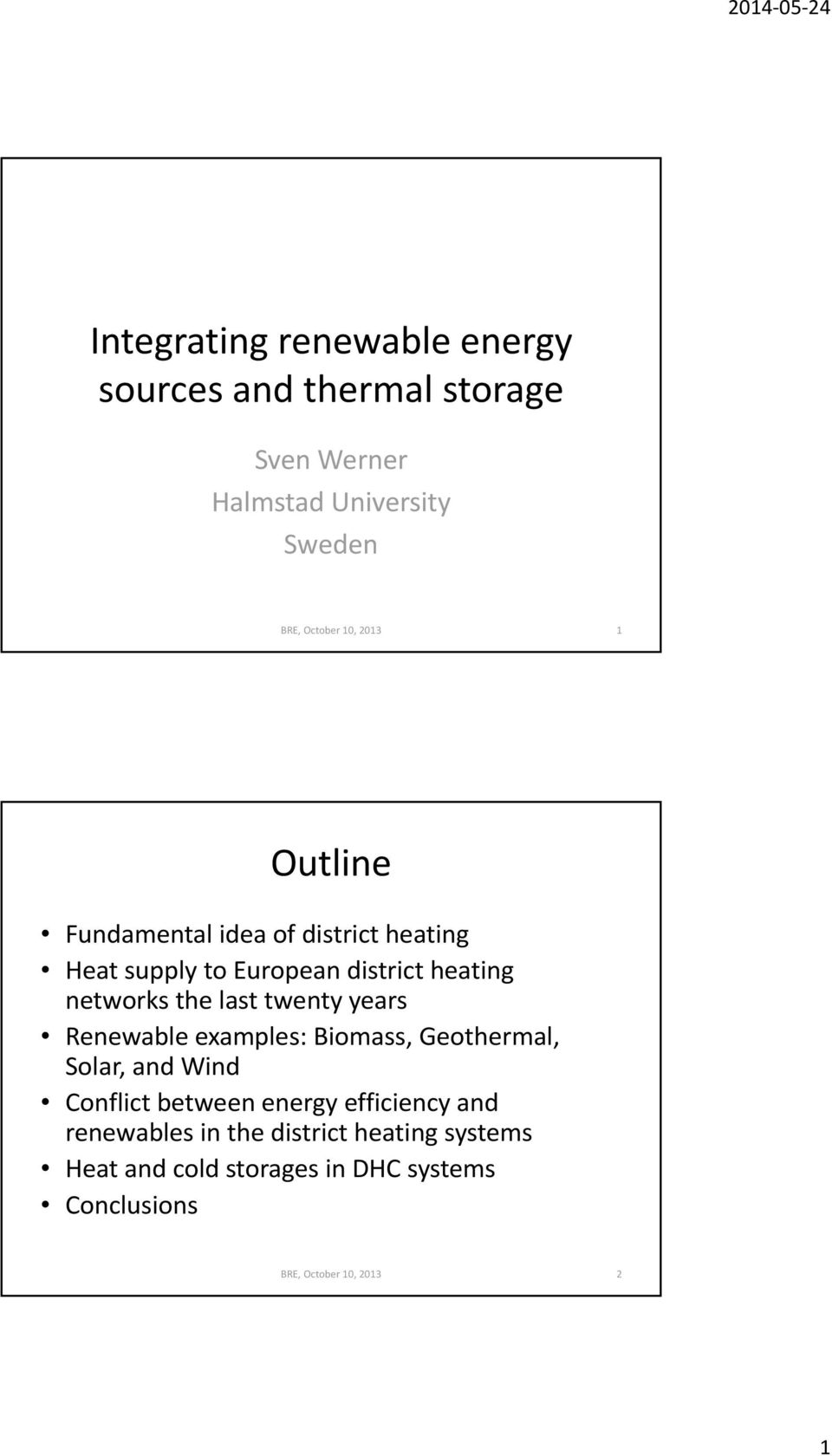 twenty years Renewable examples: Biomass, Geothermal, Solar, and Wind Conflict between energy efficiency and
