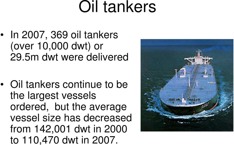 largest vessels ordered, but the average vessel size has