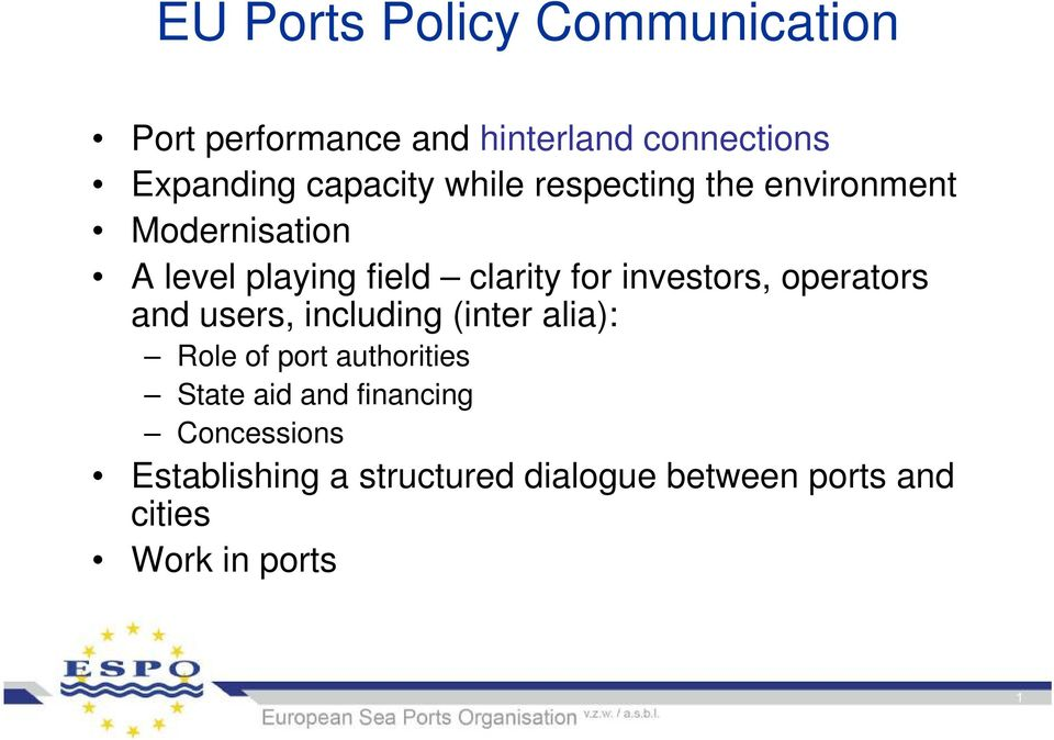 investors, operators and users, including (inter alia): Role of port authorities State aid