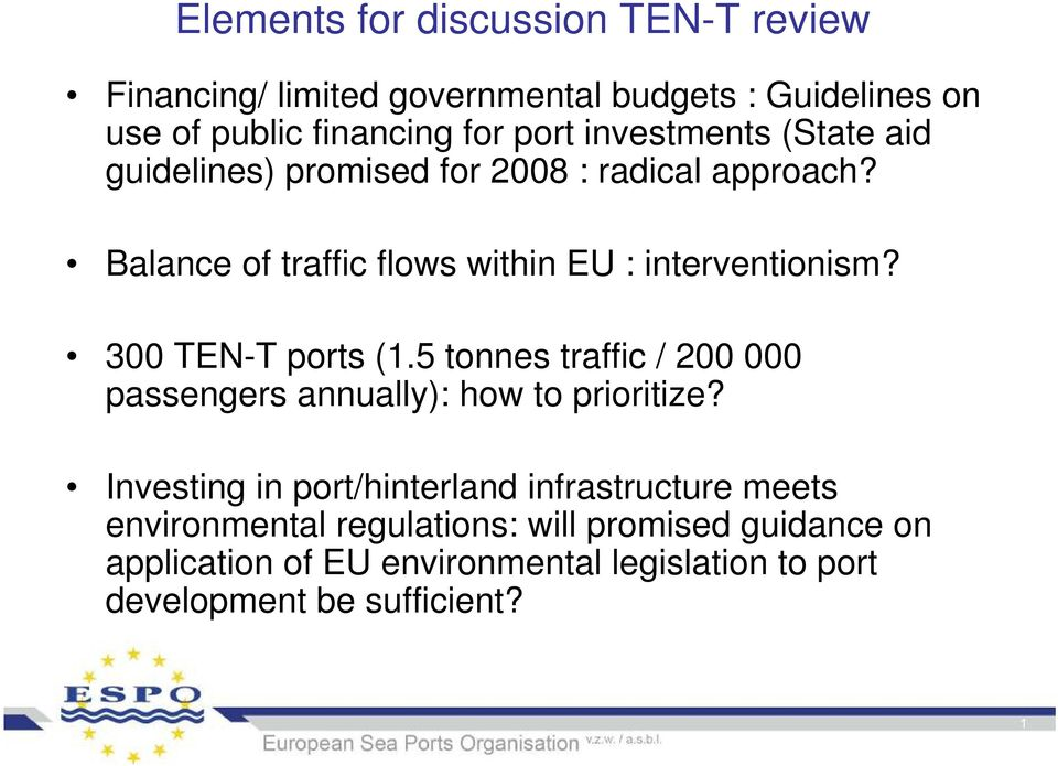 300 TEN-T ports (1.5 tonnes traffic / 200 000 passengers annually): how to prioritize?