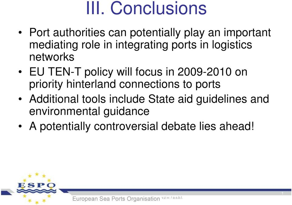 on priority hinterland connections to ports Additional tools include State aid