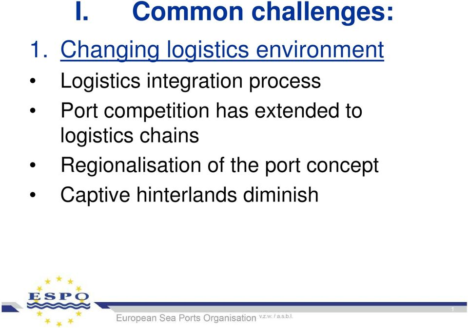 integration process Port competition has extended