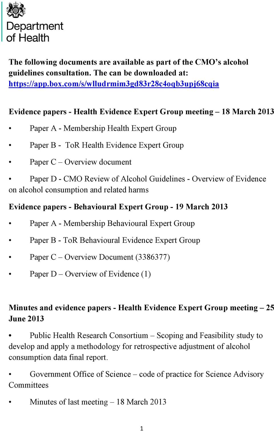 Overview document Paper D - CMO Review of Alcohol Guidelines - Overview of Evidence on alcohol consumption and related harms Evidence papers - Behavioural Expert Group - 19 March 2013 Paper A -