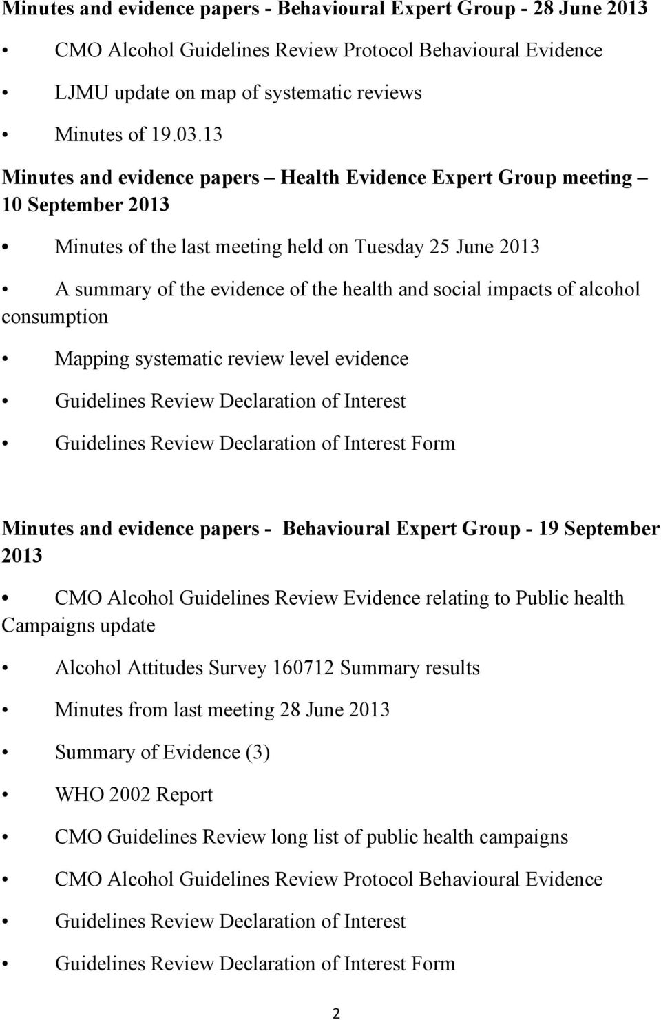 impacts of alcohol consumption Mapping systematic review level evidence Guidelines Review Declaration of Interest Minutes and evidence papers - Behavioural Expert Group - 19 September 2013 CMO