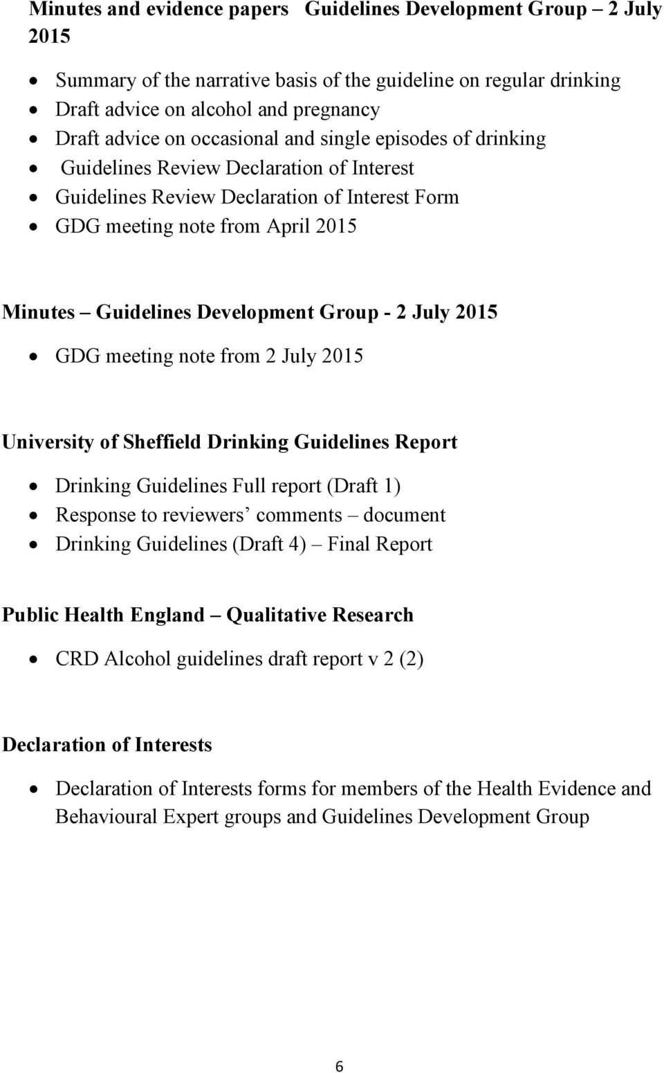 2015 University of Sheffield Drinking Guidelines Report Drinking Guidelines Full report (Draft 1) Response to reviewers comments document Drinking Guidelines (Draft 4) Final Report Public Health