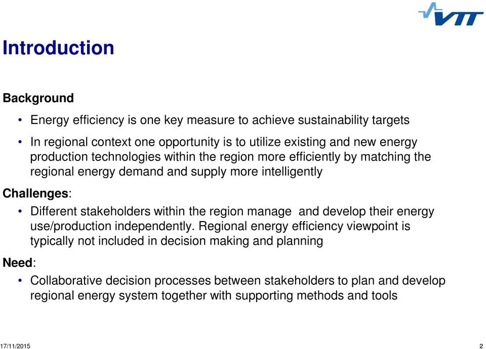 stakeholders within the region manage and develop their energy use/production independently.