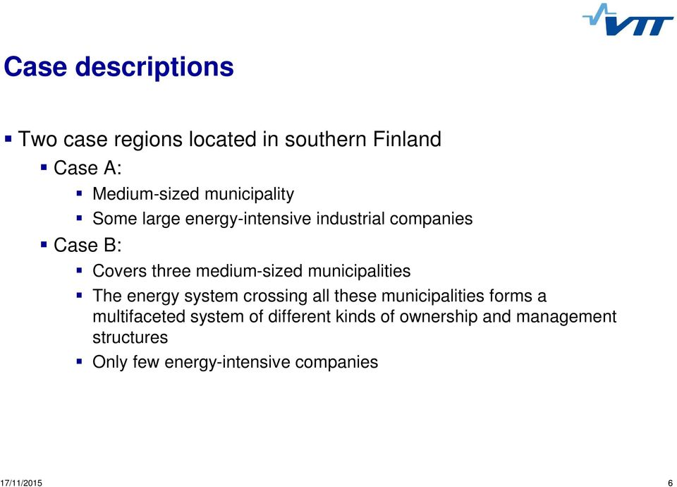 municipalities The energy system crossing all these municipalities forms a multifaceted system