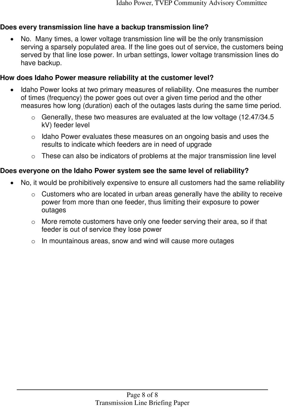 How does Idaho Power measure reliability at the customer level? Idaho Power looks at two primary measures of reliability.