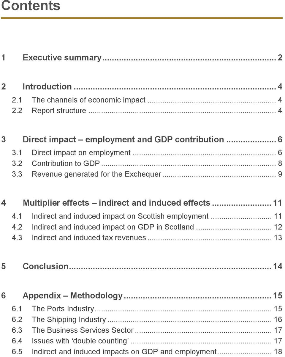 1 Indirect and induced impact on Scottish employment... 11 4.2 Indirect and induced impact on GDP in Scotland... 12 4.3 Indirect and induced tax revenues... 13 5 Conclusion.