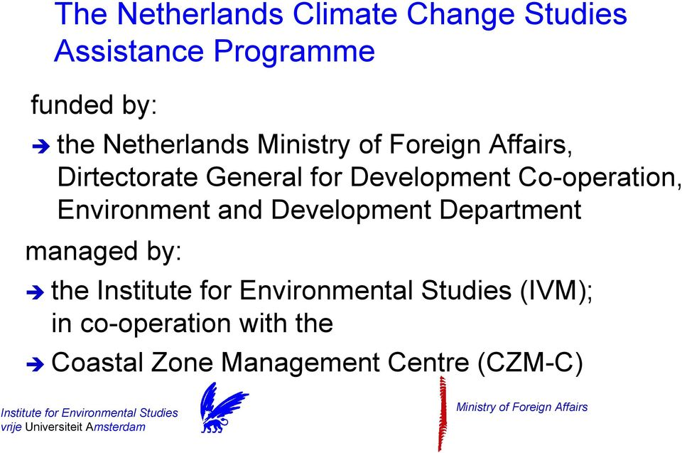 Co-operation, Environment and Development Department managed by: